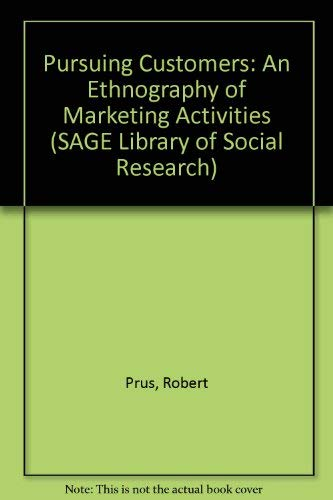 9780803934078: Pursuing Customers: An Ethnography of Marketing Activities (SAGE Library of Social Research)