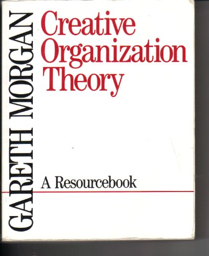 9780803934443: Creative Organization Theory: A Resourcebook