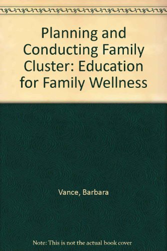 9780803934825: Planning and Conducting Family Cluster: Education for Family Wellness