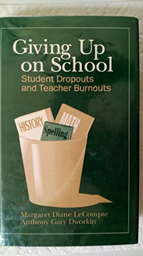 Giving up on School: Student Dropouts and: Margaret Diane LeCompte,