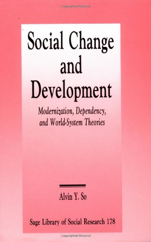 9780803935471: Social Change and Development: Modernization, Dependency and World-Systems Theory