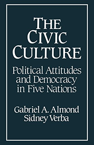 The Civic Culture: Political Attitudes and Democracy: Gabriel Almond; Sidney