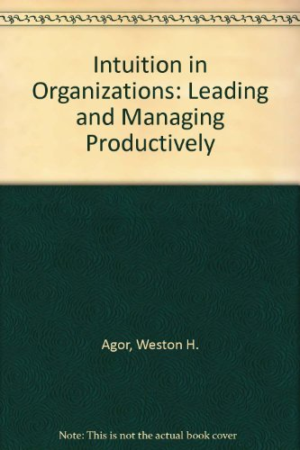 9780803935624: Intuition in Organizations: Leading and Managing Productively