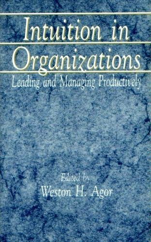 9780803935631: Intuition in Organizations: Leading and Managing Productively