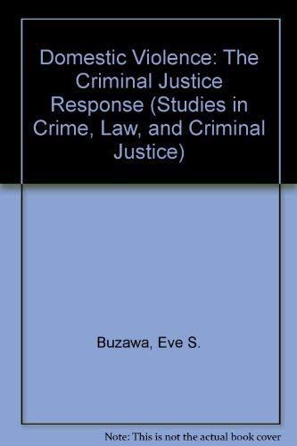 9780803935754: Domestic Violence: The Criminal Justice Response (Studies in Crime, Law, and Criminal Justice)