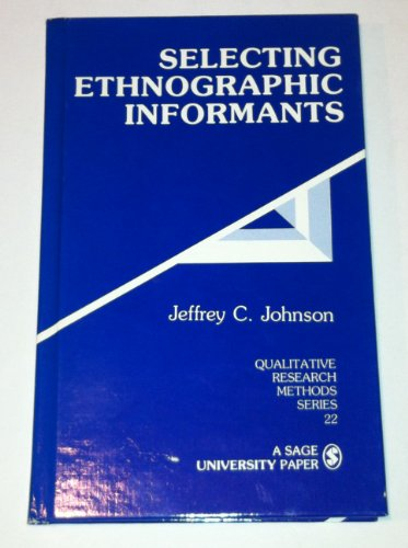 9780803935860: Selecting Ethnographic Informants (Qualitative Research Methods)