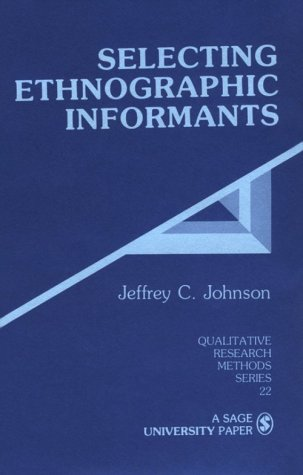 9780803935877: Selecting Ethnographic Informants (Qualitative Research Methods)