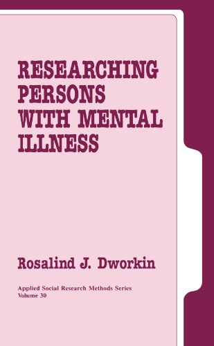 Researching Persons with Mental Illness (Applied Social Research Methods): Rosalind J. Dworkin
