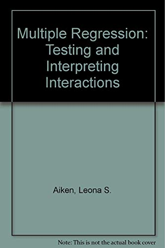 9780803936058: Multiple Regression: Testing and Interpreting Interactions