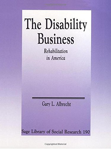 9780803936317: The Disability Business: Rehabilitation in America (SAGE Library of Social Research)