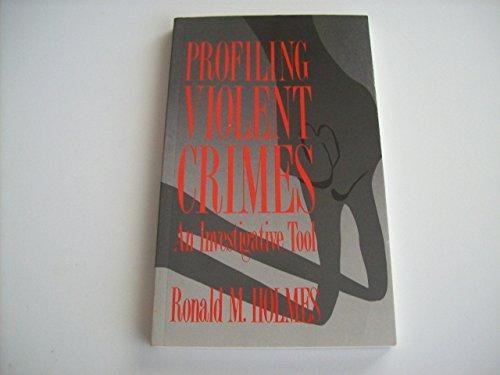 9780803936829: Profiling Violent Crimes: An Investigative Tool