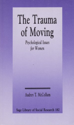 The Trauma of Moving: Psychological Issues for Women: McCollum, Audrey T.