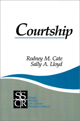 9780803937093: Courtship (SAGE Series on Close Relationships)