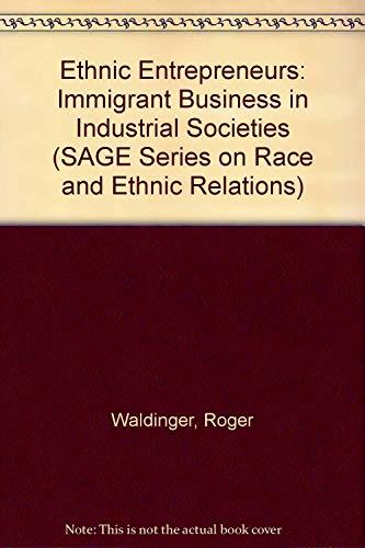 Ethnic Entrepreneurs: Immigrant Business in Industrial Societies: Ward, Robin Harwood,
