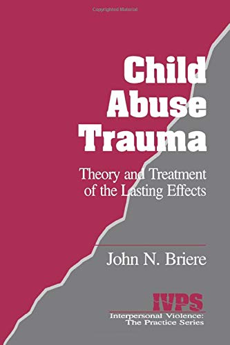 9780803937130: Child Abuse Trauma: Theory and Treatment of the Lasting Effects (Interpersonal Violence:The Practice Series)