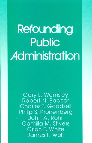 9780803937239: Refounding Public Administration