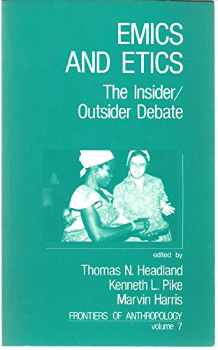 9780803937390: Emics and Etics: The Insider/Outsider Debate (Frontiers of Anthropology)