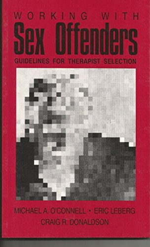 9780803937543: Working with Sex Offenders: Guidelines for Therapist Selection
