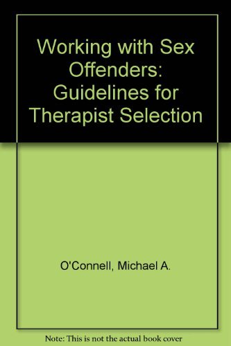 9780803937635: Working with Sex Offenders: Guidelines for Therapist Selection