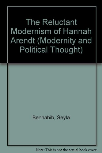 9780803938168: The Reluctant Modernism of Hannah Arendt (Modernity and Political Thought)