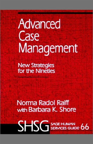 9780803938724: Advanced Case Management: New Strategies for the Nineties (SAGE Human Services Guides)