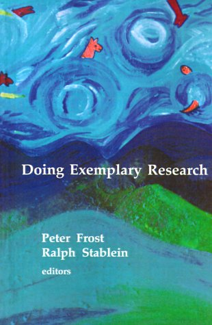 Doing Exemplary Research: Frost, Peter J.;
