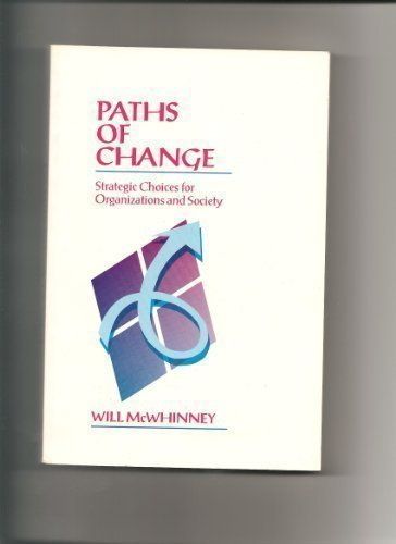 9780803939301: Paths of Change: Strategic Choices for Organizations and Society