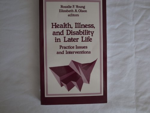 Health, Illness, and Disability in Later Life: Practice Issues and Interventions (SAGE Sourcebooks ...