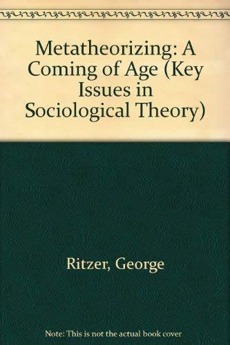 9780803939905: Metatheorizing (Key Issues in Sociological Theory)