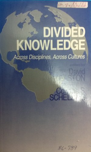 Divided Knowledge Across Disciplines, Across Cultures: Easton, David &