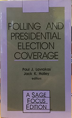 9780803940741: Polling and Presidential Election Coverage (SAGE Focus Editions)