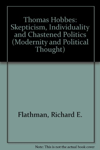 9780803940802: Thomas Hobbes: Skepticism, Individuality and Chastened Politics (Modernity and Political Thought)
