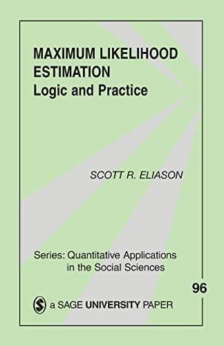 9780803941076: Maximum Likelihood Estimation: Logic and Practice (Quantitative Applications in the Social Sciences)