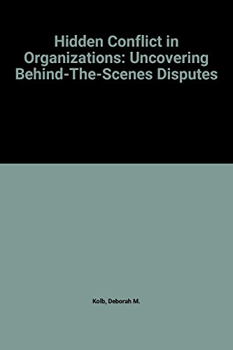 9780803941601: Hidden Conflict In Organizations: Uncovering Behind-the-Scenes Disputes (SAGE Focus Editions)
