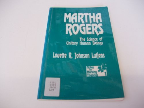 9780803942295: Martha Rogers: The Science of Unitary Human Beings (Notes on Nursing Theories)
