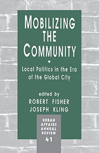 Mobilizing the Community: Local Politics in the: Editor-Robert Fisher; Editor-Joseph