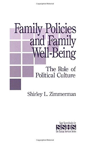 Family Policies and Family Well-Being: The Role of Political Culture (SAGE Sourcebooks for the ...