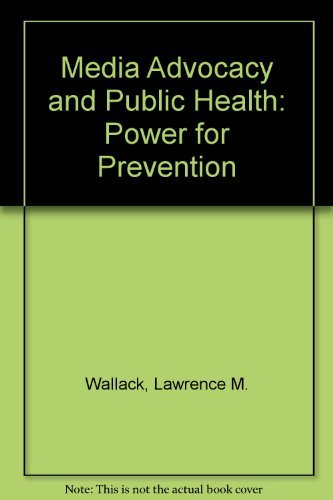 9780803942882: Media Advocacy and Public Health: Power for Prevention