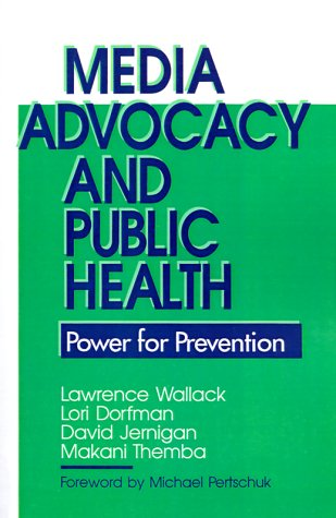 9780803942899: Media Advocacy and Public Health: Power for Prevention