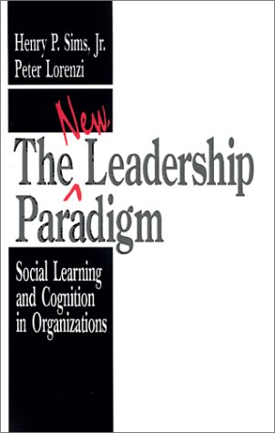 9780803942981: The New Leadership Paradigm: Social Learning and Cognition in Organizations