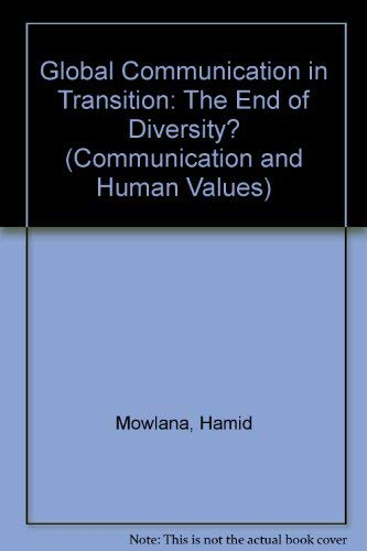 9780803943186: Global Communication in Transition: The End of Diversity? (Communication and Human Values)