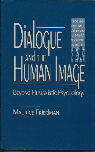 9780803943681: Dialogue and the Human Image: Beyond Humanistic Psychology