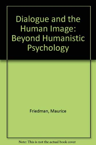 9780803943698: Dialogue and the Human Image: Beyond Humanistic Psychology