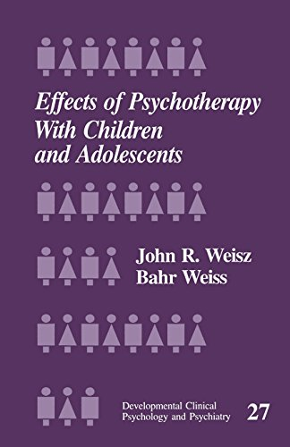 Effects of Psychotherapy with Children and Adolescents: Weisz, John R.; Weiss, Bahr