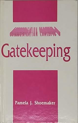 9780803944367: Gatekeeping (Communication Concepts)