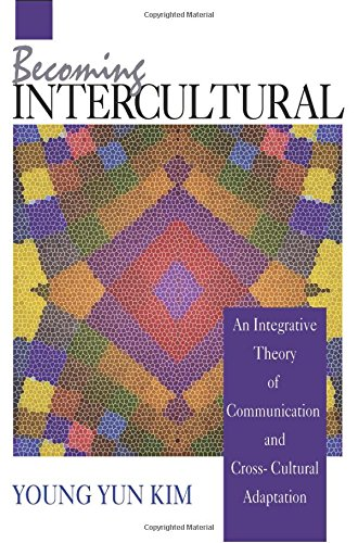 9780803944879: Becoming Intercultural: An Integrative Theory of Communication and Cross-Cultural Adaptation