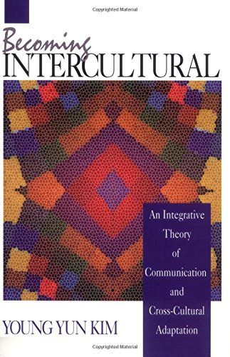 9780803944886: Becoming Intercultural: An Integrative Theory of Communication and Cross-Cultural Adaptation