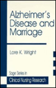 Alzheimer†s Disease and Marriage (Clinical Nursing: Lore K. Wright