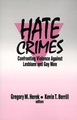 9780803945425: Hate Crimes: Confronting Violence Against Lesbians and Gay Men