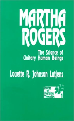 9780803945784: Martha Rogers: The Science of Unitary Human Beings (Notes on Nursing Theories)